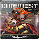 Warhammer 40000 Conquest: The Threat Beyond (Угроза извне)