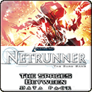 Android: Netrunner – The Spaces Between (Между пространствами)