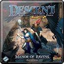 Descent: Journeys in the Dark. Manor of Ravens (2nd Edition)