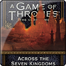A Game of Thrones: Across the Seven Kingdoms