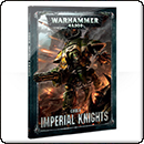 Warhammer 40000. Codex: Imperial Knights (Hardback)
