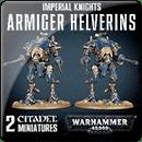 Warhammer 40000. Imperial Knights: Armiger Helverins