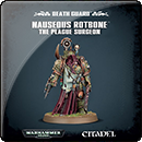Warhammer 40000. Death Guard: Nauseous Rotbone, the Plague Surgeon