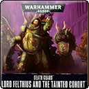 Warhammer 40000. Easy to Build: Death Guard Lord Felthius & Tainted Cohort