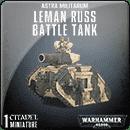 Warhammer 40000. Astra Militarum: Leman Russ Battle Tank