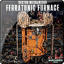 Warhammer 40000. Sector Mechanicus: Ferratonic Furnace
