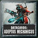 Warhammer 40000. Datacards: Adeptus Mechanicus