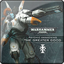 Warhammer 40000. Psychic Awakening: The Greater Good