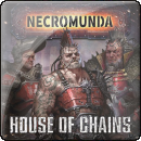 Necromunda – House of Chains (Hardback)