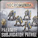 Necromunda: Palanite Subjugator Patrol