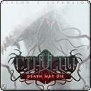 Cthulhu: Death May Die: Season 2 Exp.