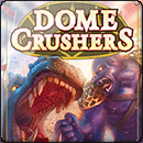 Dome Crushers