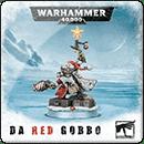 Warhammer 40000. Da Red Gobbo
