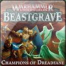 Warhammer Underworlds: Beastgrave – Champions of Dreadfane