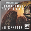 Warhammer Quest: Blackstone Fortress – No Respite