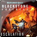 Warhammer Quest: Blackstone Fortress – Escalation