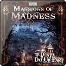 Mansions of Madness: Till death do us a part