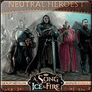 Песнь Льда и Огня: Нейтральные Герои 1